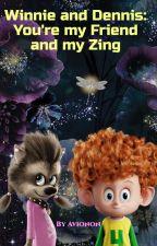 Winnie & Dennis: You're my Friend and my Zing by Avionon