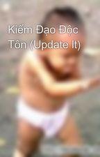 Kiếm Đạo Độc Tôn (Update lt) by HongThanhHng