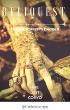 RELIQUEST: The Antichrist's Dagger by TheLostConyo