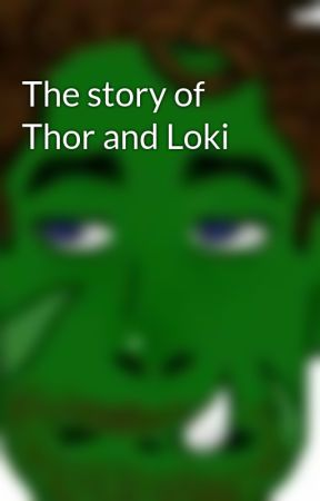 The story of Thor and Loki by sassycassy67