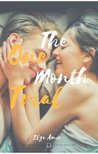 The One Month Trial by Elza_Amir