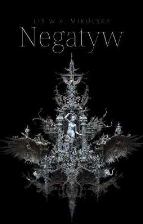 Negatyw (WKRÓTCE) by LisWAMikulska