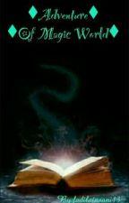 ♦Adventure Of Magic World♦ by fadilainsani13