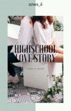 Highschool Love Story*-*' by nrul_syasya