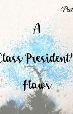 A Class President's Flaws by PrettyMinnnn