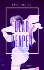 Dear Reaper   Jimin x Reader [Completed] by enasthetic