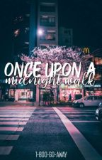 once upon a midnight walk by 1-800-GO-AWAY