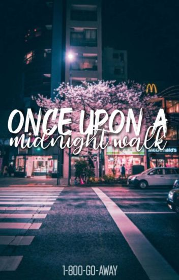 once upon a midnight walk