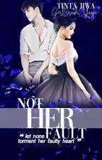 Not Her Fault by GirlCrush_Yaya