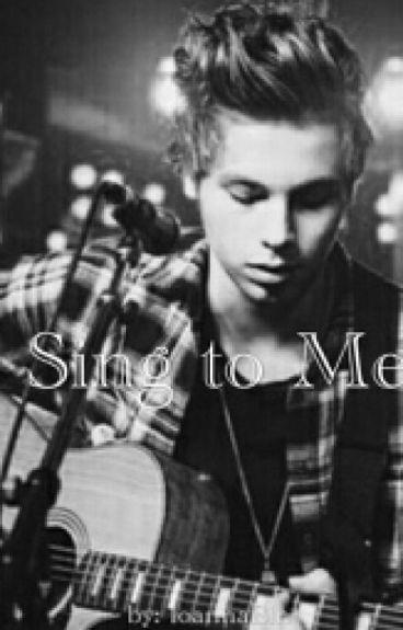 Sing to me//L.R.H.