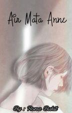 Air Mata Anne by RonaBukit17