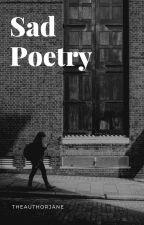 Sad Poetry by TheAuthorJane