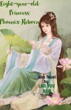 Eight-year-old Princess: Phoenix Reborn by fcbabyalcantara