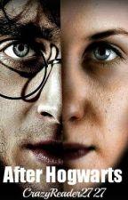After Hogwarts (Harry Potter fanfiction) by CrazyReader2727