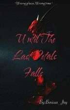 Until The Last Petal Falls [Editing] by Boricua_Jay