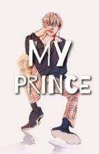 My Prince ◆ KimTaehyung✔ by BornToSpark