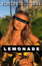 Lemonade|✔ (On Pause) by XChicProductionX