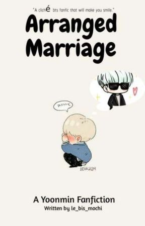 Arranged Marriage || YOONMIN by le_bis_mochi