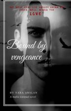 Bound By Vengeance (#4) by pumpkinyara