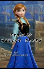 Frozen ((horror story version)) by CGrimmieFrand