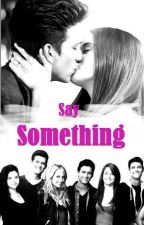 Say Something - Puzzlelteile zweier Seelen (#Wattys2015) by fiffi1995