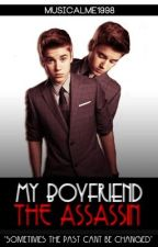 My Boyfriend The Assassin (Justin Bieber AU Fanfiction) by Musicalme1998