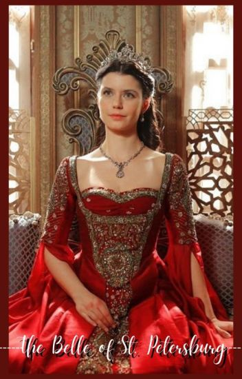 The Belle of St. Petersburg •THE TUDORS