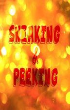 Sneaking & Peeking by ItsTeir