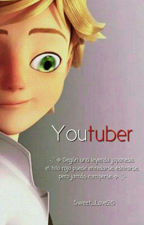 《 Youtuber 》 | ♛ Adrien Agreste & tú ♛ by Sweet_Love26