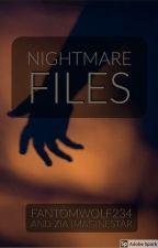 Nightmare files by ShykeStories