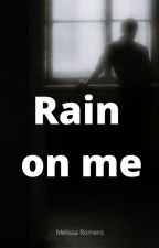 Rain On Me (Michael Jackson Fan Fiction) by cupcakediamondx
