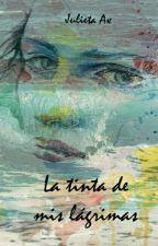 La tinta de mis lágrimas by AxJulieta