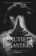 Beautiful Disasters by precious_lilies