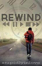 Rewind by stupidlyinlove