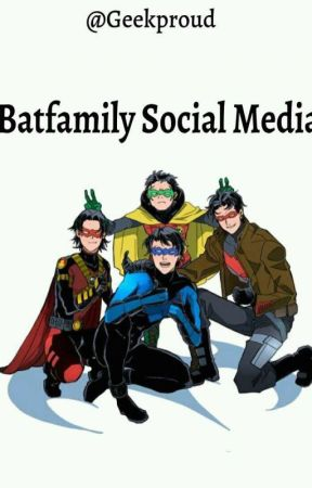 Batfamily Social Media by Geekproud