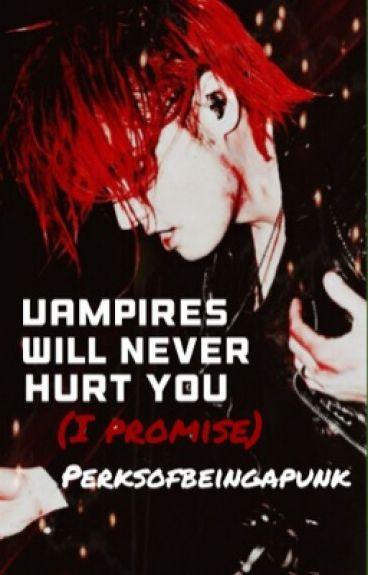 Vampires Will Never Hurt You (I Promise)