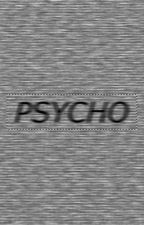 PSYCHO by walkersandhunters