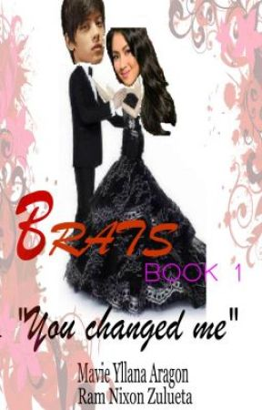 B.R.A.T.S. BOOK 1 [ YOU CHANGED ME] ----ON-HOLD! by sweetypie15