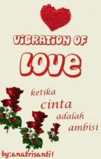 VIBRATION OF LOVE by anatrisanti1