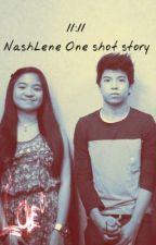 """11:11 a NashLene One shot story :""""> by LechengPag-ibig"""