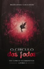 O Círculo das Fadas by cecilliamaria