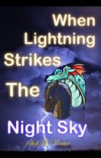 When Lightning Strikes the Night Sky by SofiTheWriter