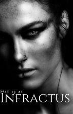 Infractus by BriLynnbooks