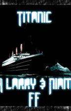 TITANIC by Micky Way Larry&Niam by Micky-Way