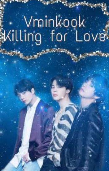 Killing for Love - Vminkook