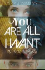 You Are All I Want [ADRINETTE] [+18] by FanNinaBC