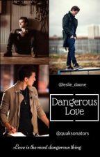 Dangerous Love by LeslieDaOne