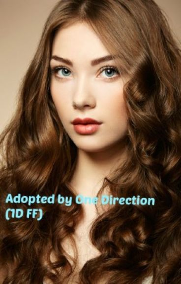 Adopted by One Direction (1D FF) *sehr langsame updates*