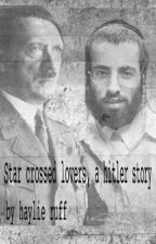 Hitler x Jew, a story of star crossed lovers you have never seen before by lil_stringbean
