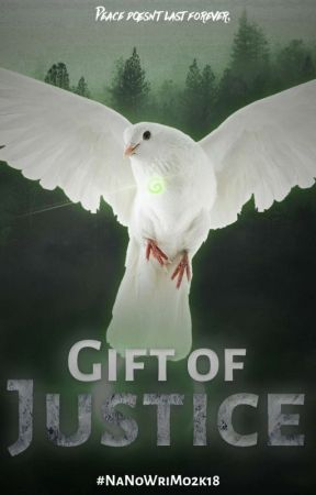 Gift Of Justice #NaNoWriMo2k18 by -Illamae-